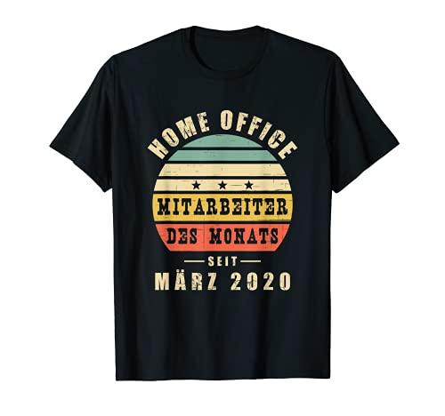 Home Office Mitarbeiter des Monats seit März 2020 Heimarbeit T-Shirt
