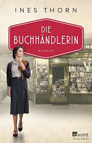 Die Buchhändlerin: Roman (Die Buchhändlerin-Reihe, Band 1)