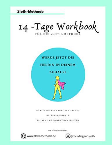 14- Tage Workbook für die Sloth-Methode: Werde jetzt die Heldin in deinem Zuhause