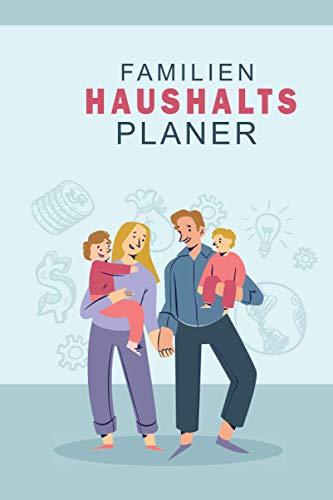 Familien Haushalts Planer zum eintragen für Anfänger   schönes Buch mit 60 Vorlagen auf 120 Seiten   A5: Haushaltsplaner, Haushaltsorganisator,...
