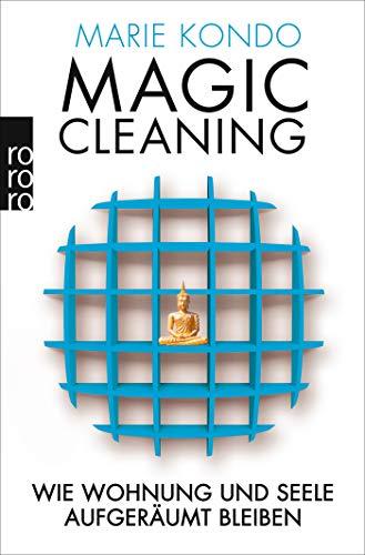 Magic Cleaning 2: Wie Wohnung und Seele aufgeräumt bleiben