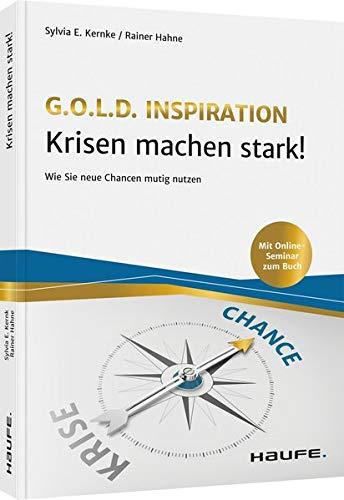 Krisen machen stark!: Wie Sie Chancen mutig nutzen (Haufe Fachbuch)