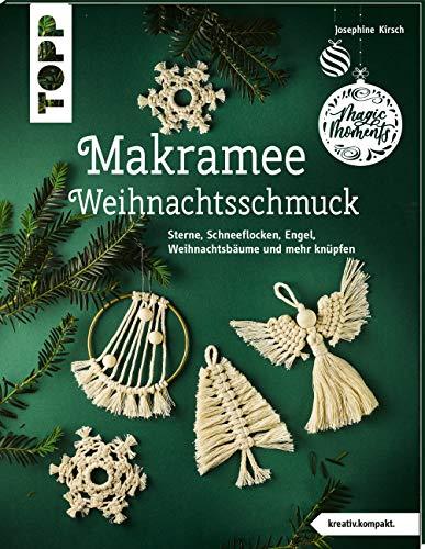 Makramee-Weihnachtsschmuck (kreativ.kompakt): Sterne, Schneeflocken, Engel, Weihnachtsbäume und mehr knüpfen