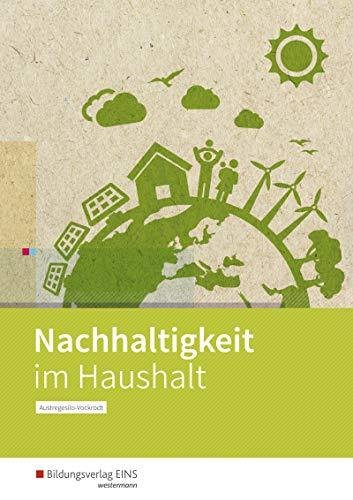 Nachhaltigkeit im Haushalt: Arbeitsbuch