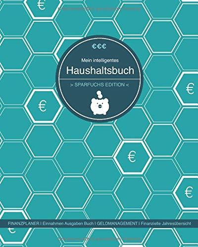 Mein Intelligentes Haushaltsbuch zum Eintragen 'Sparfuchs Edition' – Finanzplaner zum Geld sparen: innahmen Ausgaben Buch / Finanzielle ... / Großformat /...