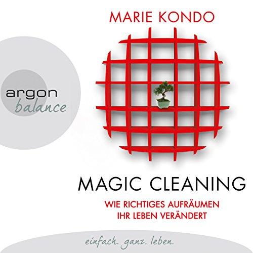 Wie richtiges Aufräumen ihr Leben verändert: Magic Cleaning 1