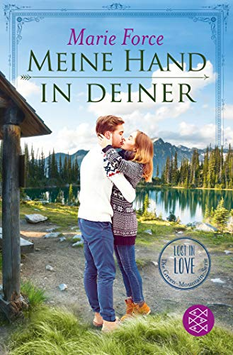 Meine Hand in deiner (Lost in Love. Die Green-Mountain-Serie, Band 9)