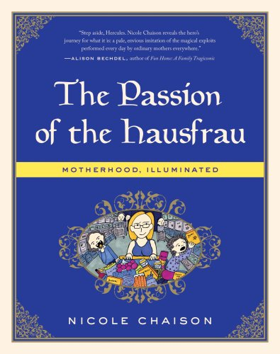The Passion of the Hausfrau: Motherhood, Illuminated