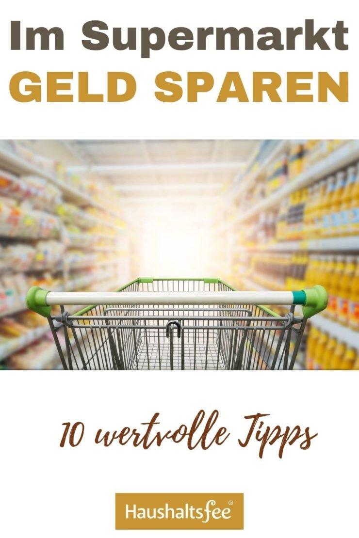 Im Supermarkt Geld sparen mit diesen Tipps